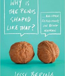 Why Is the Penis Shaped Like That by Jesse Bering Audio Book Free