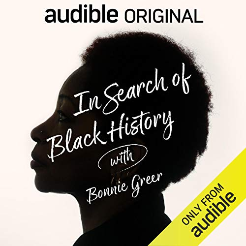 In Search of Black History with Bonnie Greer Audiobook Free by Bonnie Greer