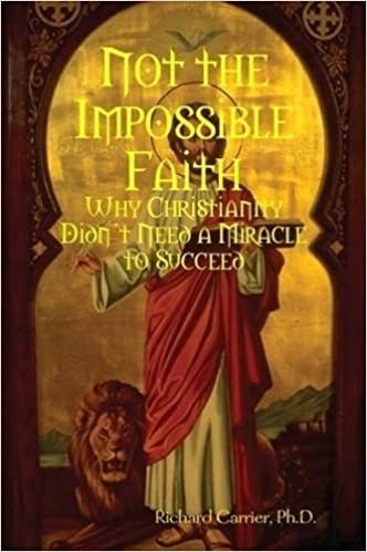 Richard Carrier - Not the Impossible Faith Audiobook Free Online