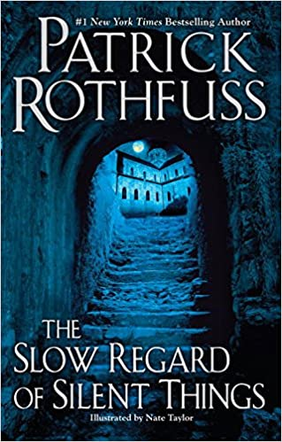 Patrick Rothfuss - The Slow Regard of Silent Things Audiobook