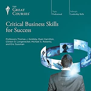 The Great Courses - Critical Business Skills for Success Audiobook Full Online