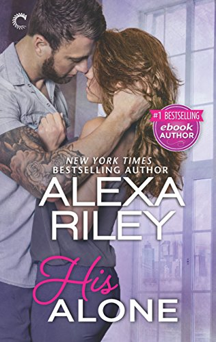 His Alone (For Her) by [Riley, Alexa]