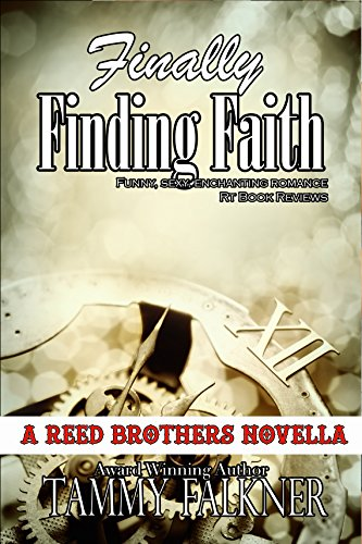 Finally Finding Faith (The Reed Brothers Series Book 5) by [Falkner, Tammy]