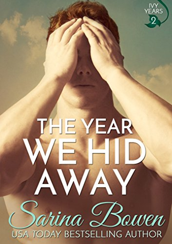 The Year We Hid Away: A Hockey Romance (The Ivy Years Book 2) by [Bowen, Sarina]