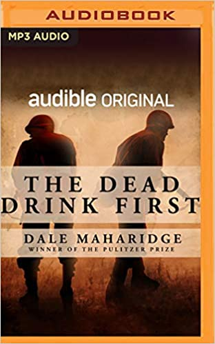 Dale Maharidge - The Dead Drink First Audiobook Free