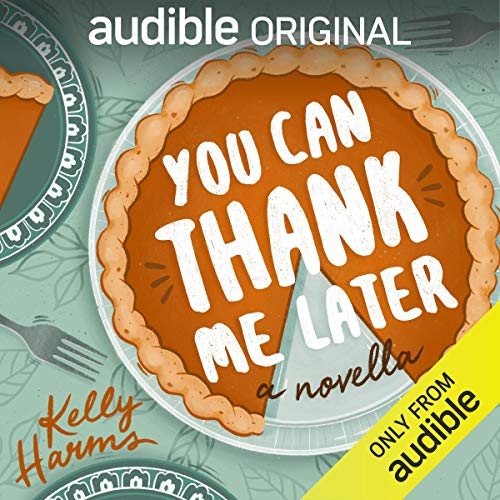 Kelly Harms - You Can Thank Me Later Audiobook Free