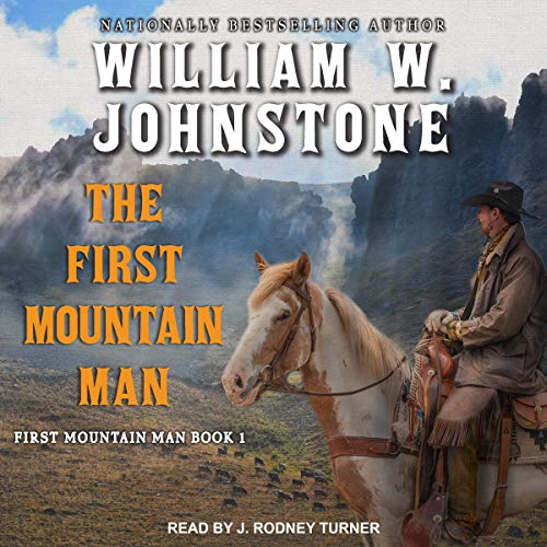 William W. Johnstone - The First Mountain Man Audiobook Free