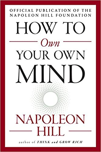 Napoleon Hill - How to Own Your Own Mind Audiobook Free