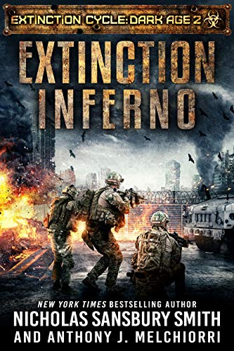 Extinction Inferno (Extinction Cycle: Dark Age Book 2) by Nicholas Sansbury Smith, Anthony J. Melchiorri