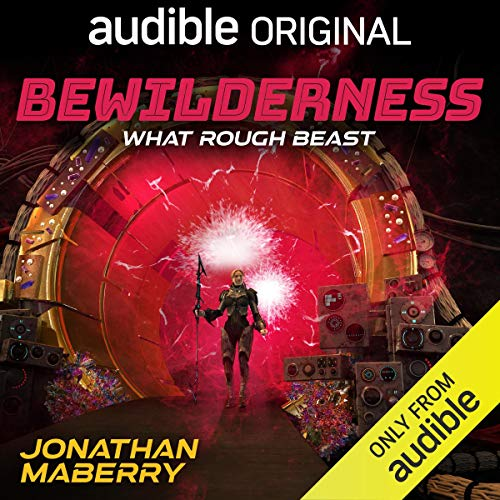 Bewilderness, Part Two: What Rough Beast Audio Book Download
