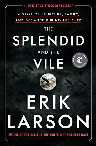 The Splendid and the Vile: A Saga of Churchill, Family, and Defiance During the Blitz by [Erik Larson] Audiobook Download