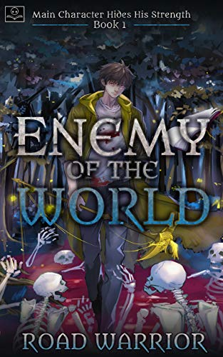 Audiobook Download - Enemy of the World - Book 1 of Main Character hides his Strength (A Dark Fantasy Litrpg Series) by [Road Warrior, Edward Ro, Minsoo Kang]
