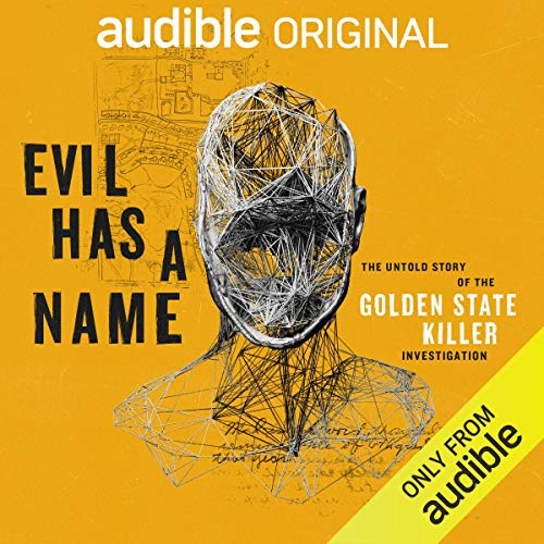 Evil Has a Name: The Untold Story of the Golden State Killer Investigation Audio Book Online
