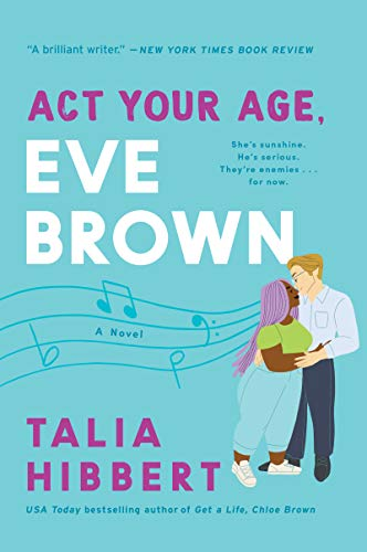 Act Your Age, Eve Brown: A Novel (The Brown Sisters Book 3) by Talia Hibbert Audiobook Download