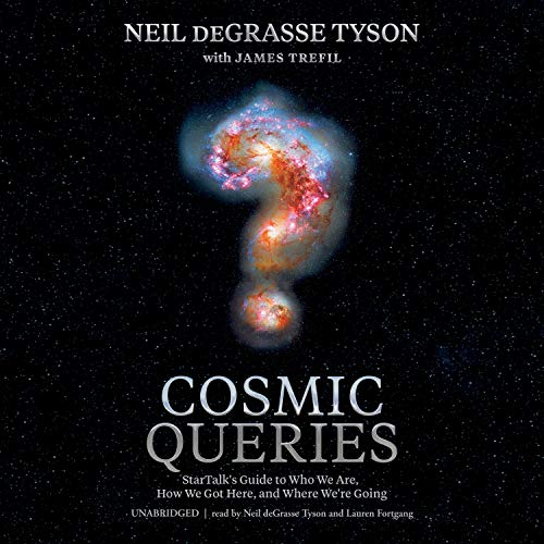 Cosmic Queries: StarTalk's Guide to Who We Are, How We Got Here, and Where We're Going Audio Book Free