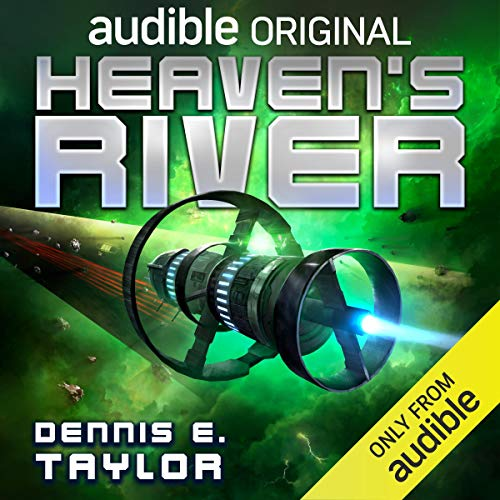 Heaven's River: Bobiverse, Book 4 Audiobook Free
