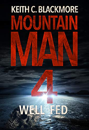 Well Fed (Mountain Man Book 4) by [Keith C Blackmore] Audio Book Free