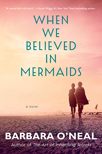 When We Believed in Mermaids: A Novel by Barbara O'Neal Audiobook Download