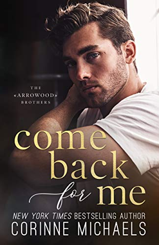 Come Back for Me (The Arrowood Brothers Book 1) by Corinne Michaels Audio Book Download