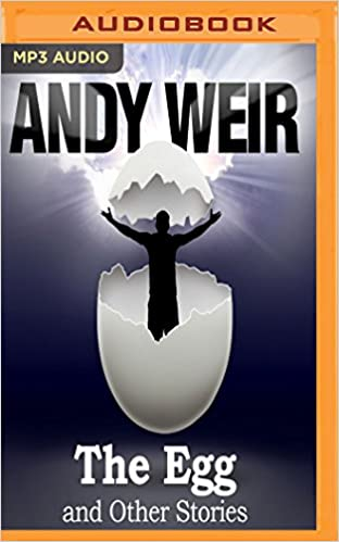 Andy Weir - The Egg and Other Stories Audiobook Free