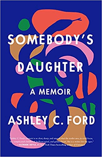 Ashley C. Ford - Somebody's Daughter Audio Book Free