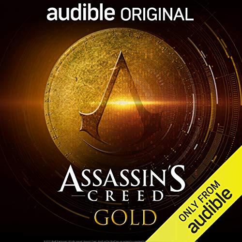 Assassin's Creed: Gold: An Audible Original Drama Audiobook Streaming Online Free
