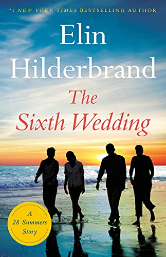 The Sixth Wedding: A 28 Summers Story by Elin Hilderbrand Audio Book Download