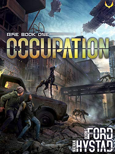 Occupation: A Post-Apocalyptic Alien Invasion Thriller (Rise Book 1) by Nathan Hystad, Devon C. Ford Audio Book Online Streaming